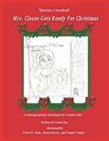 Mrs. Clause Gets Ready For Christmas (Illustrate A Storybook)