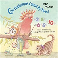 Can Cockatoos Count By Twos?-Songs for Learning Th