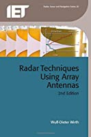 Radar Techniques Using Array Antennas (Electromagnetics and Radar)