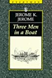 Three Men in a Boat: To Say Nothing of the Dog (Everyman's Library (Paper))