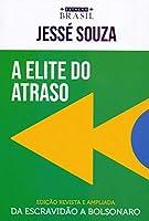 A elite do atraso: da escravidão a Bolsonaro (Português)