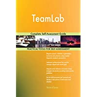 TeamLab Complete Self-Assessment Guide (English Edition)