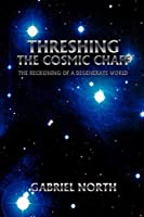 Threshing the Cosmic Chaff: The Reckoning of a Degenerate World