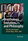 Ornithology, Evolution, and Philosophy: The Life and Science of Ernst Mayr 1904-2005 画像