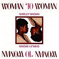 Woman To Woman [Remastered] by Shirley Brown (2011-09-13)
