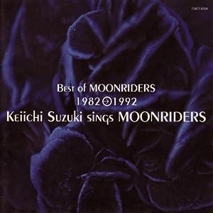 Best of MOONRIDERS 1982→1992 Keiichi Suzuki sings MOONRIDERS