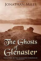 The Ghosts of Glenaster (The Glenaster Chronicles)