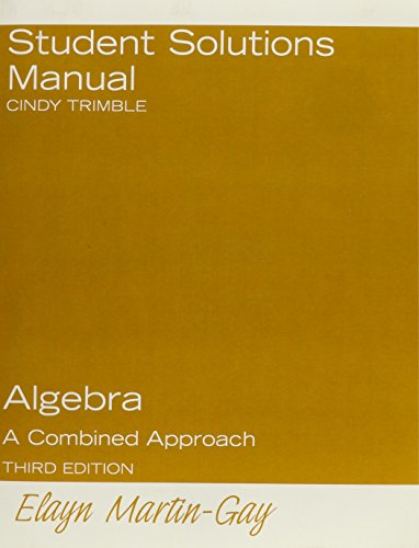 Download Student Solutions Manual for Algebra: A Combined Approach 013196299X