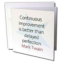 "Alexisデザイン–引用Mark Twain–Mark Twain引用符–継続的改善は–グリーティングカード 6 x 6"""