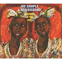 Joe Sample & Ndr Big Band - Children Of The Sun [Japan CD] VICJ-61675 by Joe Sample & Ndr Big Band (2012-10-23)