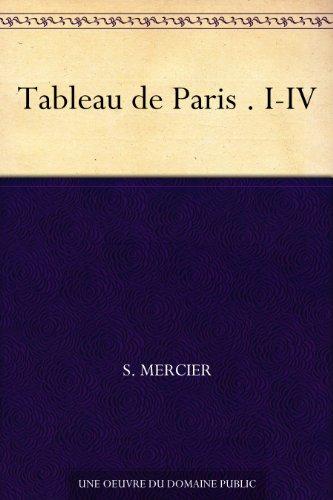 Tableau de Paris . I-IV (French Edition)