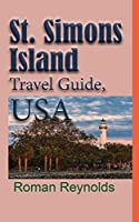 St. Simons Island Travel Guide, USA: The History, and Touristic Information