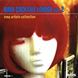 Irma Cocktail Lounge Vol.2