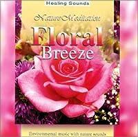 Nature Meditation Series: Floral Breeze