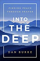 Into the Deep: Finding Peace Through Prayer【洋書】 [並行輸入品]
