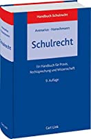 Schulrecht: Ein Handbuch fuer Praxis, Rechtsprechung und Wissenschaft
