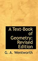 A Text-Book of Geometry: Revised Edition