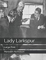 Lady Larkspur: Large Print