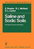 Saline and Sodic Soils: Principles-Dynamics-Modeling (Advanced Series in Agricultural Sciences)