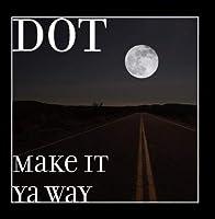 Make It Ya Way [並行輸入品]