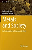 Metals and Society: An Introduction to Economic Geology (Springer Geochemistry/Mineralogy)