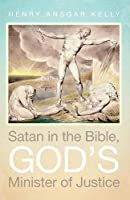 Satan in the Bible, God's Minister of Justice