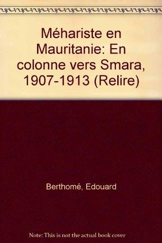 Méhariste en Mauritanie : En colonne vers Smara, 1907-1913