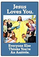 Jesus Loves You。Everyone Else Thinks You 're an Asshole。–長方形マグネット