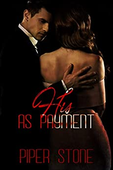 His as Payment: A Dark Mafia Romance by [Stone, Piper]