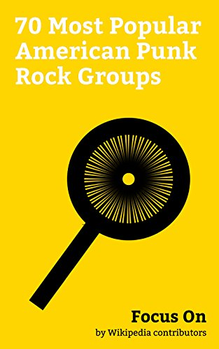 Focus On: 70 Most Popular American Punk Rock Groups: The Ataris, The Queers, The Garden (band), Radkey, Desaparecidos (band), Bass Drum of Death, Antiseen, ... Downtown Boys (band), etc. (English Edition)