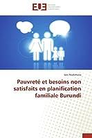 Pauvreté et besoins non satisfaits en planification familiale Burundi (Omn.Univ.Europ.)