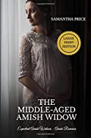 The Middle-Aged Amish Widow LARGE PRINT: Amish Romance (Expectant Amish Widows)