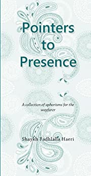 [Haeri, Shaykh Fadhlalla]のPointers to Presence (English Edition)