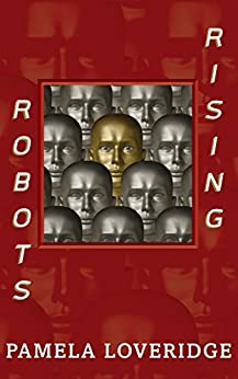 [Loveridge, Pamela]のRobots Rising (English Edition)