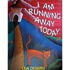 I Am Running Away Today