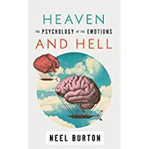 Heaven and Hell: The Psychology of the Emotions (Ataraxia Book 3)