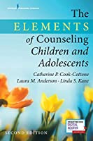 The Elements of Counseling Children and Adolescents