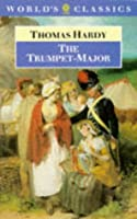 The Trumpet-Major (World's Classics)