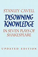 Disowning Knowledge 2ed (Seven Plays of Shakespeare)