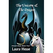 The Unicorn & The Dragon (a short children's bedtime story for unicorn and dragon lovers) (Unicorn Daze Book 4)