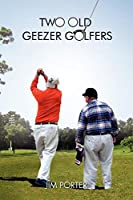 Two Old Geezer Golfers