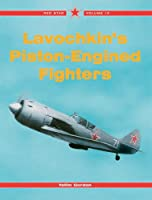 Lavochkin's Piston-Engined Fighters (Red Star)