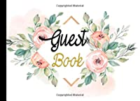 Guest Book: Floral Sign-In Guestbook, Birthday, Bridal Shower, Wedding, Baby Shower And Anniversary Guest Book and More, Sign In Book for Guests