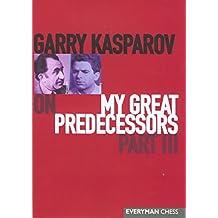 Garry Kasparov on My Great Predecessors: 3