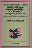 International Environmental Economics: Theories, Models and Applications to Climate Change, International Trade and Acidification (Developments in Environmental Economics)