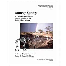 Murray Springs: A Clovis Site With Multiple Activity Areas in the San Pedro Valley, Arizona