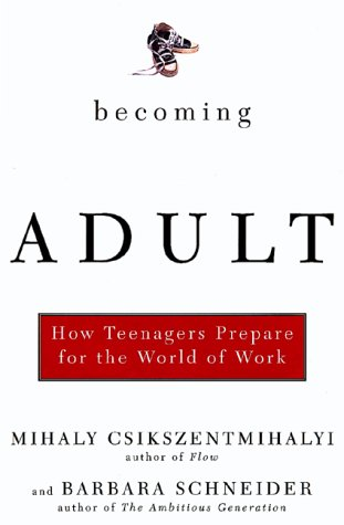 Download Becoming Adult How Teenagers Prepare For The World Of Work 0465015409