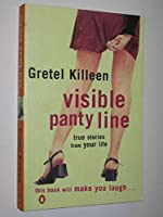 Visible Panty Line: Sex, Sarcasm and Scenes from Your Life