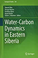 Water-Carbon Dynamics in Eastern Siberia (Ecological Studies)