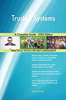 Trusted Systems A Complete Guide - 2020 Edition